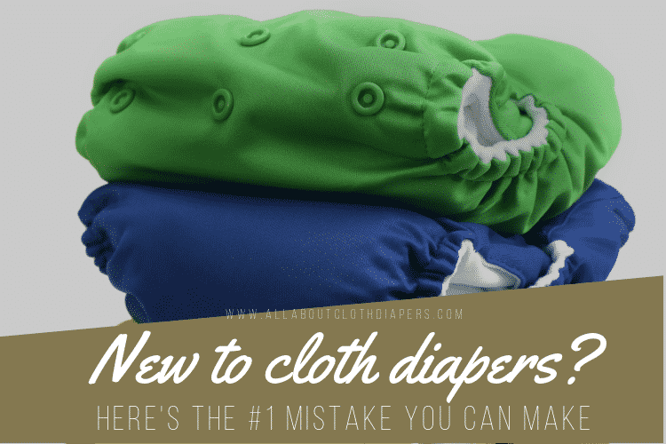 Biggest Cloth Diaper Mistake